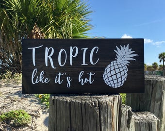 Pineapple Wall Art, Tropic Like It's Hot Sign, Pineapple Sign, Pineapple Decor, Tropical Decor, Be A Pineapple, Pineapple Wood Signs