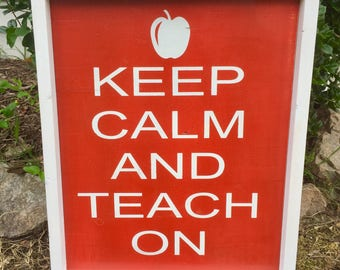 Keep calm and teach on framed wood sign