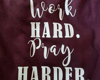 Women's Work Hard, Pray Harder T-shirt