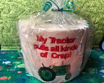 Tractor Pulls All Kinds of Crap Embroidered Toilet Paper,  Bathroom, Gag Gift, White Elephant, funny, joke gift, , mega roll, toilet, farmer