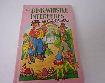 Mr. Pink-Whistle Interferes - Enid Blyton