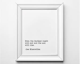 Les Miserables Literary Print, Victor Hugo Quote Art, Even the Darkest Night Will End Literary Quote, Printable Quote Poster, Typewriter