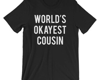 World's Okayest Cousin T-Shirt