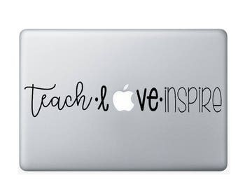 Teach Love Inspire | 13 inch Laptop Decal | Macbook Air Decal | Macbook Pro Decal | Vinyl Decal | DIY Vinyl Decal