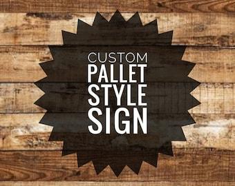 Custom Pallet Style Wood Sign
