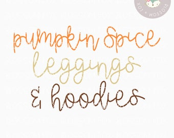 Pumpkin Spice SVG, Pumpkin Spice Leggings Hoodies Svg, Fall SVG, Coffee SVG File, Pumpkin Svg, Cutting File, Thanksgiving Cut File
