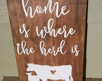 Home Is Where The Herd Is Wood Sign