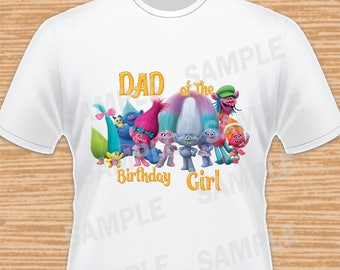 Dad of the Birthday Girl. Trolls Digital File. Personalized Family Shirts, Birthday Party, Iron on Transfer, Printable, Instant Download
