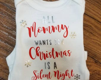 All Mommy Wants For Christmas is A Silent Night Onesie/tshirt