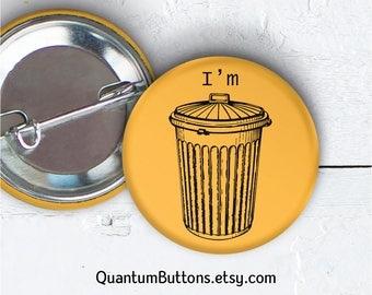 "Sarcasm Button, 1.5"" Pin-back Button, Sarcasm Pin, Sarcasm Badge, Sarcasm Flair, I'm Trash Button 063"