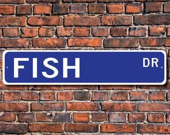 Fish, Fish Gift, Fish Sign, Fish decor, Fish lover, Fish expert, fisherman sign, ocean life,  Custom Street Sign, Quality Metal sign