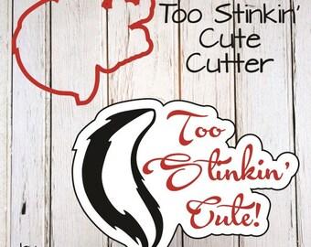 Too Stinkin' Cute Cookie Cutter