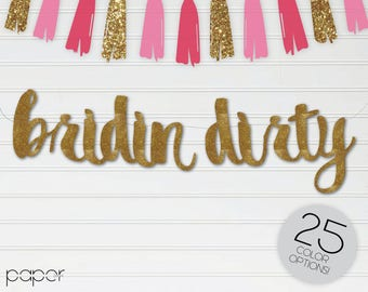 BRIDIN' DIRTY Banner Garland Sign Bride to Be Bachelorette Party Bridal Shower, Bride Tribe, Hen Party, She Said Yes, Engagement Decorations
