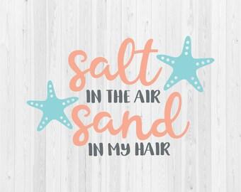 Salt in the Air Sand in my Hair - SVG Cut File