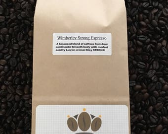Coffee Beans Fresh Roasted 1/2 lb bag of Wimberley Strong Espresso - A balanced blend of coffees from 4 continents!