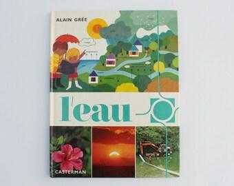 L'EAU, 1978, Vintage french book by Alain Grée, Éditions Casterman, Collection Cadet-Rama