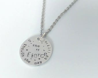 And though she may be little she is fierce hand stamped necklace - motivational necklace - inspirational necklace - affirmation necklace