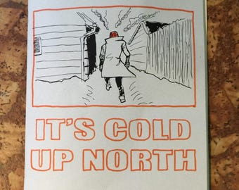 It's Cold Up North
