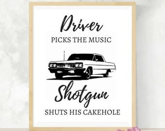 Driver Picks the Music | Shotgun Shuts His Cakehole | Supernatural Quote | Gift for Teen | Digital Print | Fandom Art | SPN Family | Impala