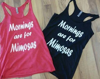 "Soft flowy "" mornings are for mimosas "" tank"