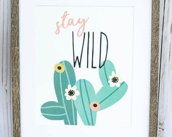 Stay Wild, Instant Download, Nursery Decor, Baby Room, Toddler Decor, Printable, Girl Room, Cactus, Southwest