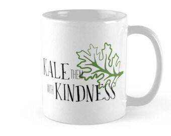 Kale them with Kindness Mug