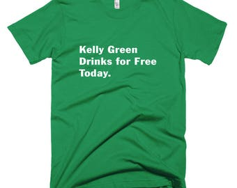 Kelly Green Drinks For Free Today t-Shirt st Patrick's day parade pub crawl ireland irish shamrocks leprechauns erin go bragh