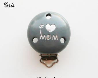 Clamp / Clip in wood, pacifier, buckle, gray: I LOVE MOM