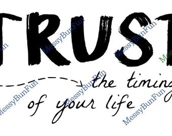 Trust The Timing of Your Life PNG