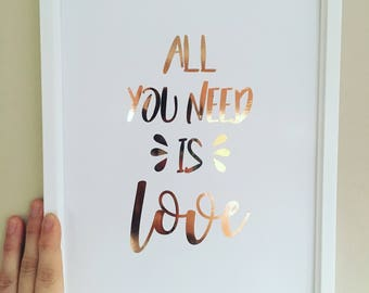 A4 Hand Foiled 'All You Need Is Love' Print