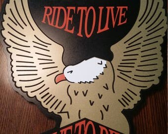 Harley Davidson Ride to Live, Live to Ride Plaque