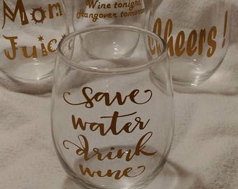 Stemless Wine Glasses / Personalized Wine Glasses / Wine Glasses With Sayings / Save Water Drink Wine / Adulting / Me Time / Wine Gifts
