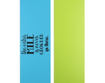 The Extra Mile Is Never Growded Go There Yoga Mat