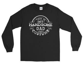 Funny Halloween Costume - This is My Handsome Dad Long Sleeve T-Shirt