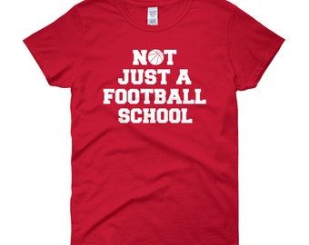 Not Just A Football School T-Shirt | Tournament Tee | Women's short sleeve t-shirt