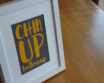 Chin up Buttercup. Framed inspirational quote vinyl cut.