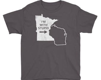 Minnesota State I'm With Stupid Wisconsin Tee - MN Gift Kids/Youth Short Sleeve T-Shirt