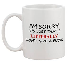 Funny Sarcastic Coffee Mug Birthday Gag Gifts Humorous Coworkers Adult Cup I'm Sorry Don't Give A Fuck mug Great Gift Boyfriend Gift Funny