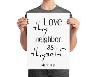 Love Thy Neighbor as Thyself Print | Scripture Print | Photo paper poster