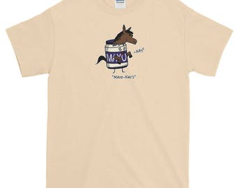"Mayo-Nay's"" - Short-Sleeve T-Shirt"