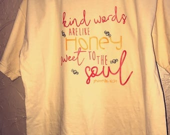 kind words are like honey sweet to the soul t-shirt