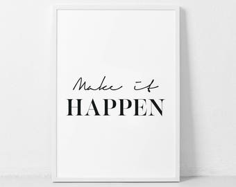 Make it Happen Print, Inspiring Decor, Inspiring Download, Instant Download, Make it Happen Wall Art, Typography Print, Make it Happen Art