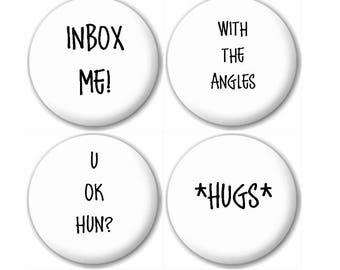 Set of Four Facebook Pin Badges U Ok Hun, Hugs, Inbox Me, With the angles