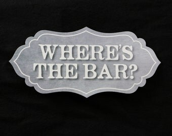 Where's The Bar? Photo Booth Prop - PVC Durable