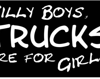 Silly Boys Trucks Are For Girls Sticker
