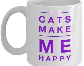 Cats Make Me Happy - 11oz Coffee Mug