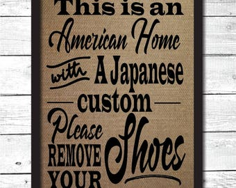 no shoes sign, please remove your shoes, Japanese custom sign, remove your shoes, please no shoes, american home Japanese custom, H2