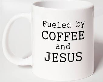 Fueled by COFFEE and JESUS ~ Christian Coffee Mug ~ Christian Gift Mug ~ Christian Gift For Her ~ Christian Gift For Him ~ Bible Verse Mug