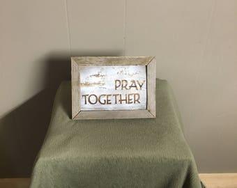 Rustic mini Pray Together sign