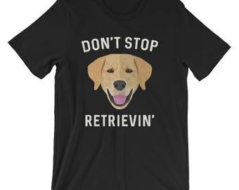 Golden Retriever Shirt | Labrador Dog Lover Love Best Friend Shirt | Don't Stop Retrieving Shirt - Funny Golden Retriever Owner Gift T-Shirt